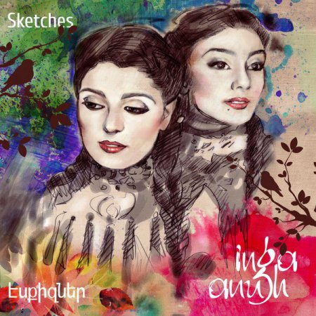 Inga & Anush Arshakyan - Sketches (2014)